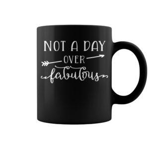 Not a day over fabulous mug 300x300 - Not a day over fabulous mug