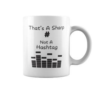 Thats a sharp not a hashtag mug 300x300 - That's a sharp not a hashtag mug