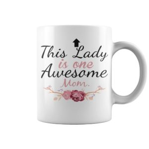 This lady is one awesome mom mug 300x300 - This lady is one awesome mom mug