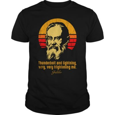 Thunderbolt and lightning very very frightening me Galileo. 400x400 - Thunderbolt and lightning very very frightening me Galileo shirt