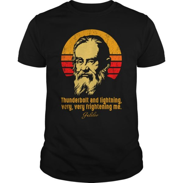 Thunderbolt and lightning very very frightening me Galileo. 600x600 - Thunderbolt and lightning very very frightening me Galileo shirt