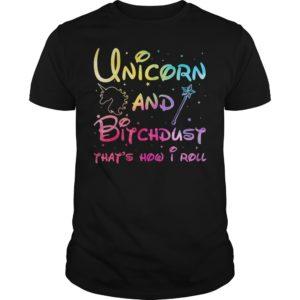 Unicorn and bitchdust thats how i roll shirt 300x300 - Unicorn and bitchdust that's how i roll shirt
