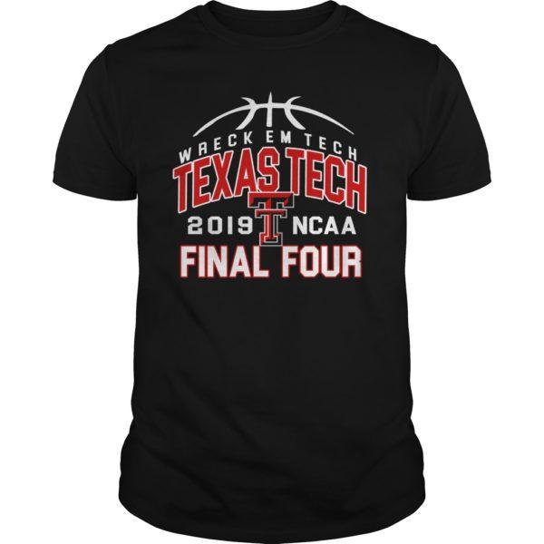 Wreckem tech Texas tech 2019 NCAA final four shirt 600x600 - Wreckem Tech Texas Tech 2019 NCAA final four shirt