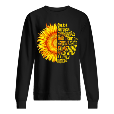 shes a unflower shirts unisex sweatshirt jet black front 400x400 - She's a sunflower strong and bold and true to herself shirt