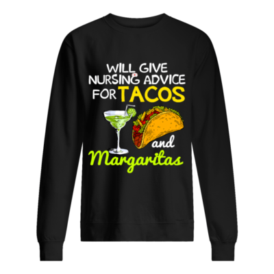 wil give nursing advice for tacos shirt unisex sweatshirt jet black front 400x400 - Will give nursing advice for tacos and margaritas shirt