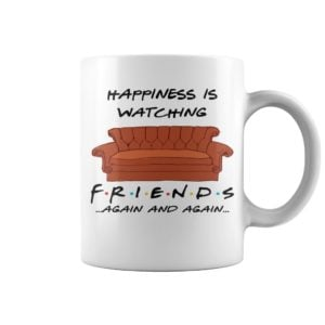 Happiness is watching friends again and again mug. 300x300 - Happiness is watching friends again and again mug