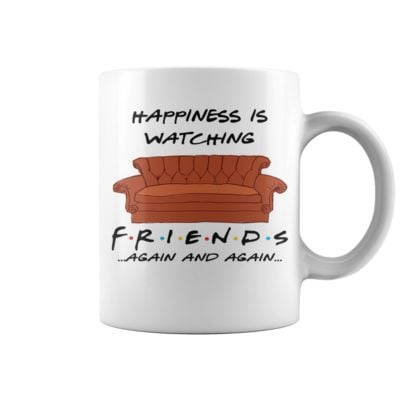 Happiness is watching friends again and again mug. 400x400 - Happiness is watching friends again and again mug
