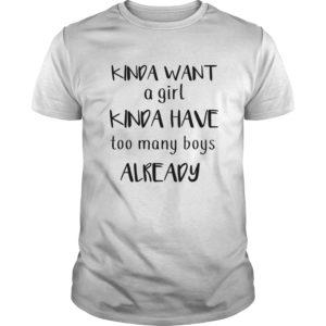 Kinda want a girl kinda have too many girls already shirt 300x300 - Kinda want a girl kinda have too many girls already shirt
