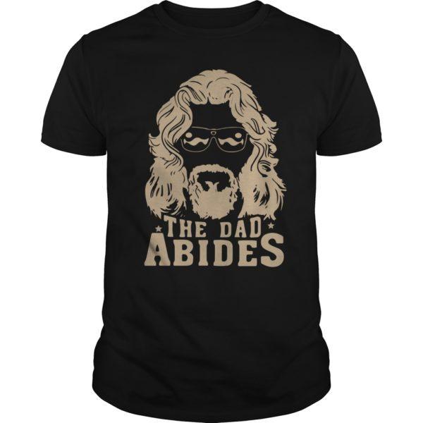 The dad abides 600x600 - The Dad Abides t-shirt