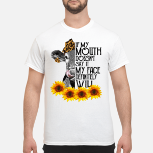 sunflower cow if my mouth doesnt say it my face definitely will shirt men s t shirt white front 1 300x300 - Sunflower cow If my mouth doesn't say it my face definitely will shirt