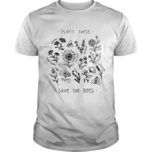 Plant these save the bees 300x300 - Plant these save the bees shirt