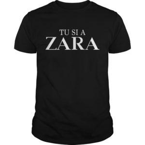 Tu si azara shirt 300x300 - Tu si a ZARA shirt, hoodie