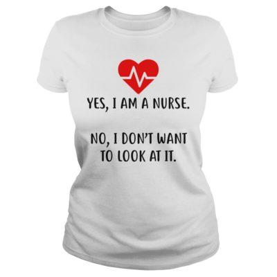 Yes i am a nurse no i dont want shirtvv 400x400 - Yes I am a Nurse no i don't want to look at it shirt