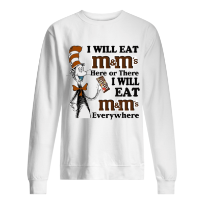 dr seuss i will eat mms here or there i will eat mms everywhere shirt unisex sweatshirt arctic white front 400x400 - Dr Seuss I will eat M&M's here or there i will eat M&M's everywhere shirt