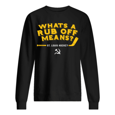 whats a rub off means st louis shirt unisex sweatshirt jet black front 400x400 - What's a Rub Off Means St Louis shirt