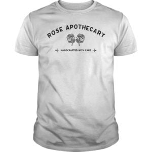 Rose Apothecary Handcrafted with care shirt 300x300 - Rose Apothecary Handcrafted with care  shirt