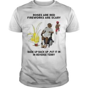 Roses are red fireworks are scary shirt 300x300 - Roses are red fireworks are scary back up back up shirt