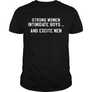 Strong women intimidate boys and excite men shirt 300x300 - Strong women intimidate boys and excite men shirt