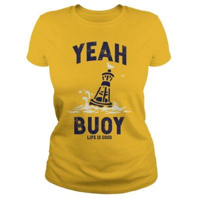 Yeah Buoy life is good shirtvv 400x400 - Yeah Buoy life is good shirt