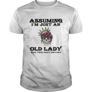 aa 1 300x300 - Skull assuming I'm just an old Lady was your first mistake shirt