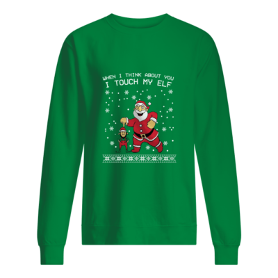 when i think about you i touch my elf shirt unisex sweatshirt kelly green front 400x400 - When I think about you I touch my Elf shirt