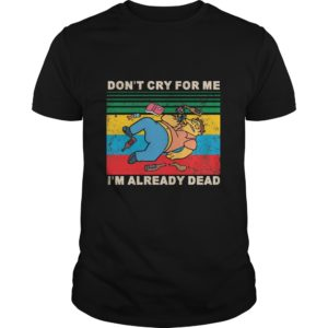 Simpsons dont cry for me Im already dead shirt 300x300 - Simpsons don't cry for me I'm already dead shirt