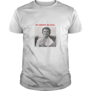 aa 300x300 - Alexei no cherry no deal shirt