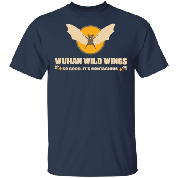 redirect 395 600x600 - Wuhan wild wings so good it's contagious shirt