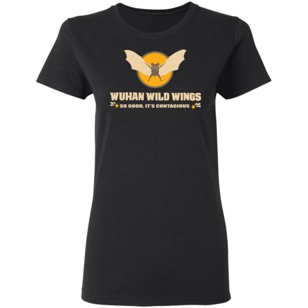redirect 396 600x600 - Wuhan wild wings so good it's contagious shirt