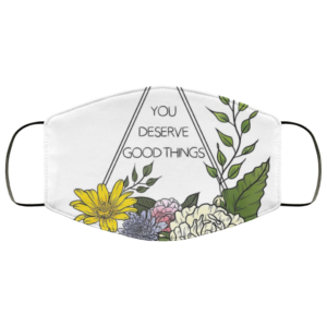 redirect 11 300x300 - You deserve good things face mask Reusable, Washable