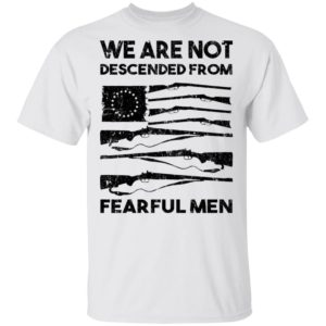 redirect 1400 300x300 - We are not descended from fearful men shirt