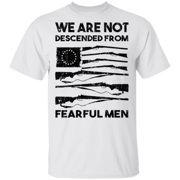 redirect 1400 600x600 - We are not descended from fearful men shirt
