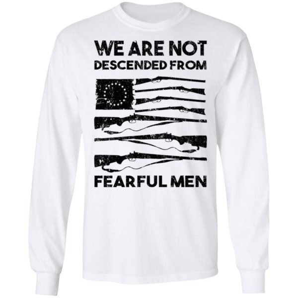 redirect 1405 600x600 - We are not descended from fearful men shirt