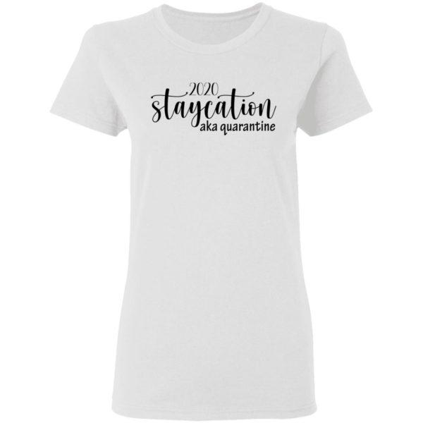redirect 1622 600x600 - 2020 staycation aka quarantine shirt