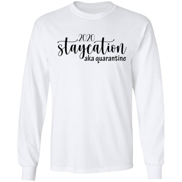 redirect 1625 600x600 - 2020 staycation aka quarantine shirt