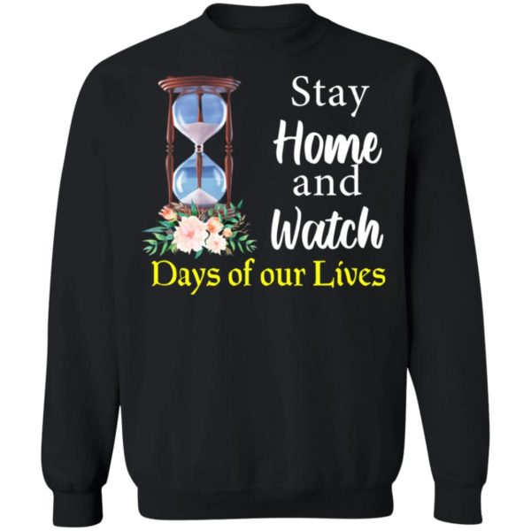 redirect 2031 600x600 - Stay home and watch days of our lives shirt