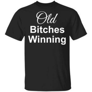 redirect 2083 300x300 - Old bitches winning shirt