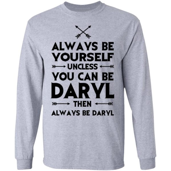 redirect 2313 600x600 - Always be yourself unless you can be Daryl shirt