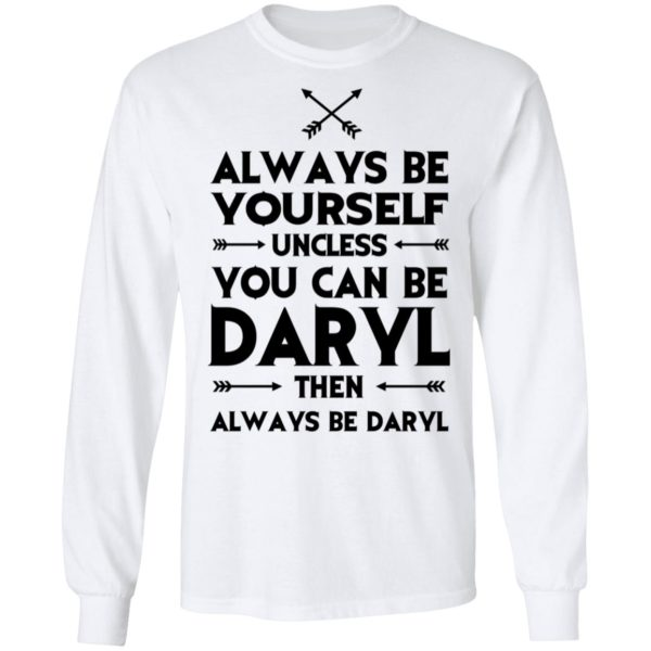 redirect 2314 600x600 - Always be yourself unless you can be Daryl shirt