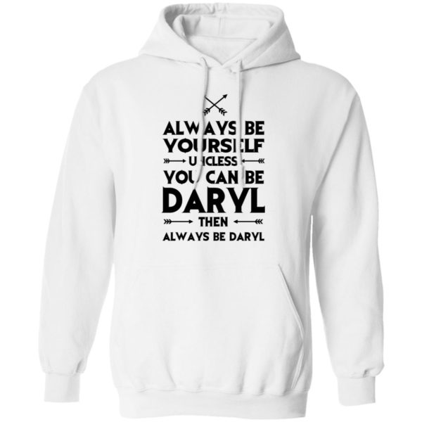 redirect 2316 600x600 - Always be yourself unless you can be Daryl shirt