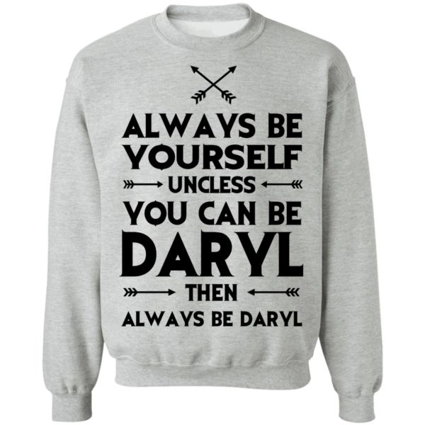 redirect 2317 600x600 - Always be yourself unless you can be Daryl shirt