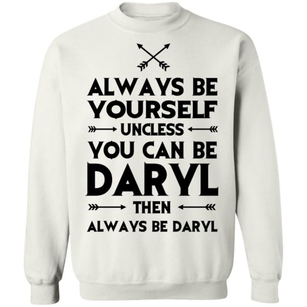redirect 2318 600x600 - Always be yourself unless you can be Daryl shirt