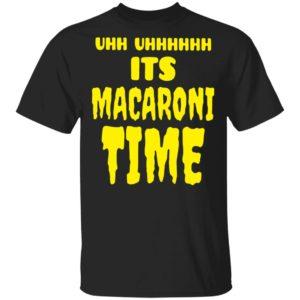 redirect 2649 300x300 - Uhh it's macaroni time shirt