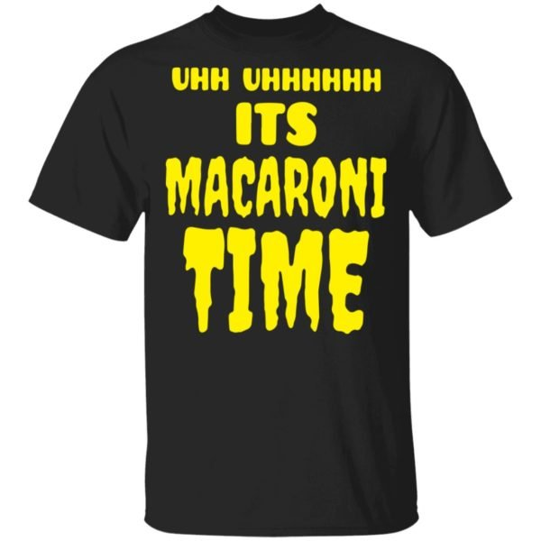 redirect 2649 600x600 - Uhh it's macaroni time shirt