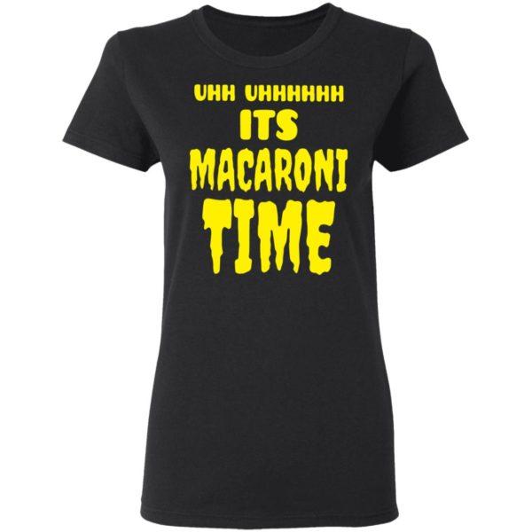 redirect 2651 600x600 - Uhh it's macaroni time shirt