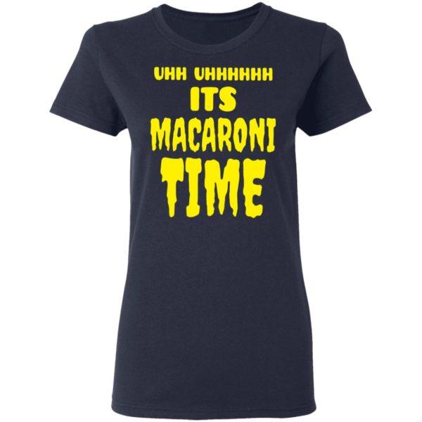 redirect 2652 600x600 - Uhh it's macaroni time shirt
