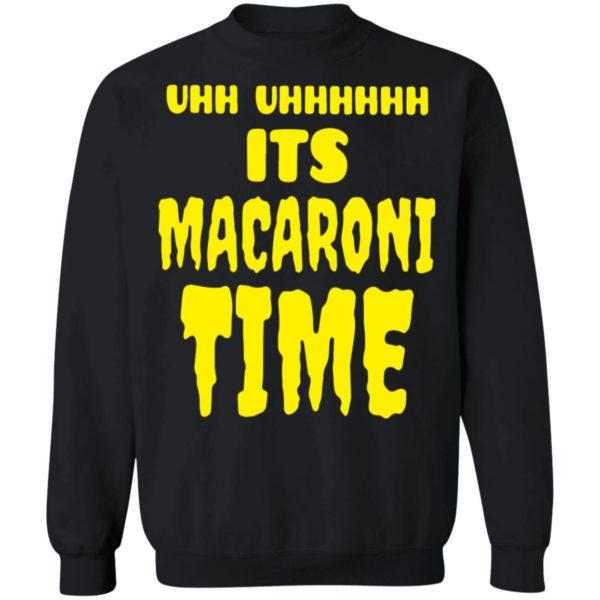 redirect 2657 600x600 - Uhh it's macaroni time shirt