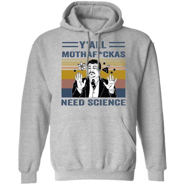 redirect 2715 600x600 - Y'all mothafuckas need science vintage shirt