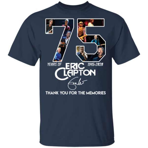 redirect 2820 600x600 - 75 years of Eric Clapton 1945-2020 thank you for the memories shirt