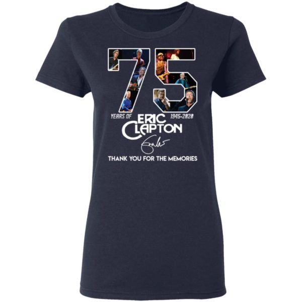 redirect 2822 600x600 - 75 years of Eric Clapton 1945-2020 thank you for the memories shirt